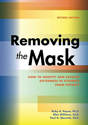 Removing the Mask:How to Identifying and Develop Giftedness in Students from Poverty