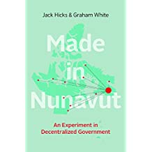 Made in Nunavut: An Experiment in Decentralized Government