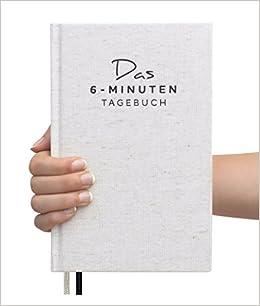 Das 6-Minuten-Tagebuch - Sach-, Praxis- und Notizbuch