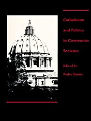 Catholicism and Politics in Communist Societies (Christianity under stress ;)