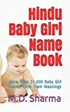Hindu Baby Girl Name Book: More Than 21,000 Baby Girl Names With Their Meanings