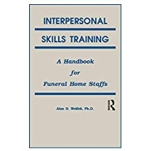 Interpersonal Skills Training: A Handbook for Funeral Service Staffs