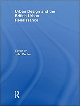 Book Urban Design and the British Urban Renaissance