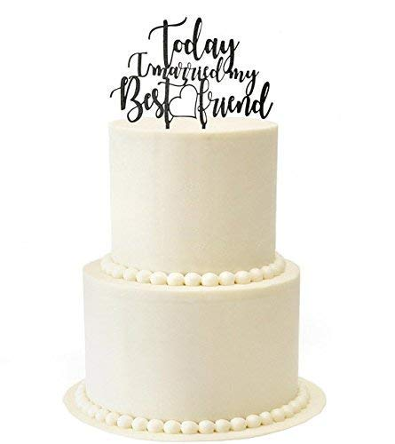 Cheyan Today I Married My Best Friend Wedding Cake Toppers,Wedding Gifts,Wedding Decor,Couples Gifts