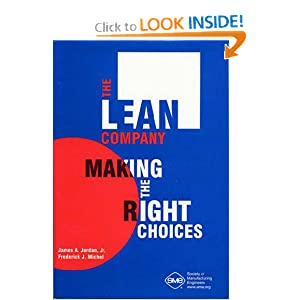 The Lean Company: Making the Right Choices James A. Jordan Jr. and Frederick J. Michel