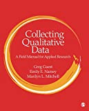 Collecting Qualitative Data: A Field Manual for Applied Research (NULL)