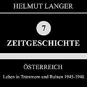 Leben in Trümmern und Ruinen 1945-1948 (Österreich 1)   Helmut Langer