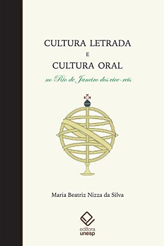 Cultura letrada e cultura oral no Rio de Janeiro dos vice-reis (Portuguese Edition)