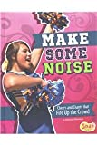 Make Some Noise: Cheers and Chants that Fire Up the Crowd (Cheer Spirit)