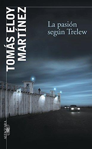 Descargar Libro La Pasión Según Trelew Tomás Eloy Martínez