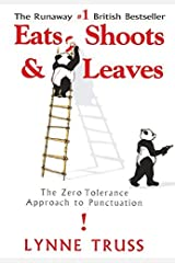 Eats, Shoots & Leaves: The Zero Tolerance Approach to Punctuation by Truss Lynne (2004-04-01) Hardcover
