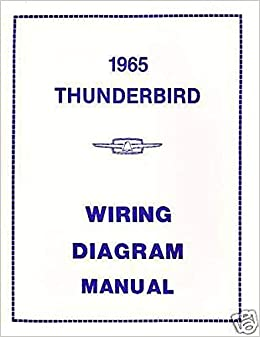 COMPLETE 1965 FORD THUNDERBIRD WIRING DIAGRAMS & SCHEMATICS - All Models:  FORD MOTORS: Amazon.com: Books | 1965 Ford Wiring Diagram |  | Amazon.com