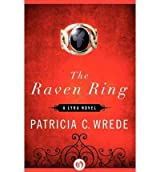 [The Raven Ring: A Lyra Novel - IPS [ THE RAVEN RING: A LYRA NOVEL - IPS ] By Wrede, Patricia C ( Author )Dec-13-2011 Paperback