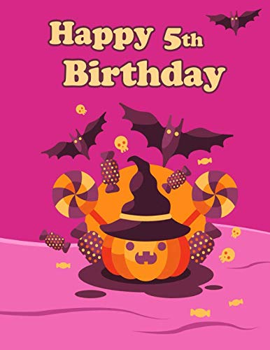 Happy 5th Birthday: Halloween Pumpkin Themed, Primary Writing Tablet for 5 Year Old Kids Learning How to Write, 65 Sheets of Practice Paper with 1