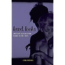 Lewd Looks: American Sexploitation Cinema in the 1960s