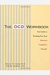 The OCD Workbook: Your Guide to Breaking Free from Obsessive-Compulsive Disorder Paperback