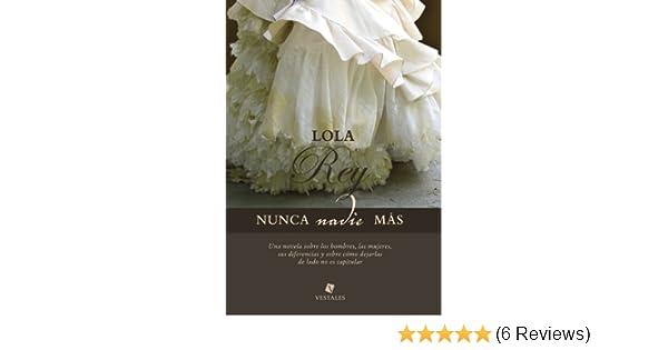 Nunca nadie más (Spanish Edition) - Kindle edition by Lola Rey. Literature & Fiction Kindle eBooks @ Amazon.com.