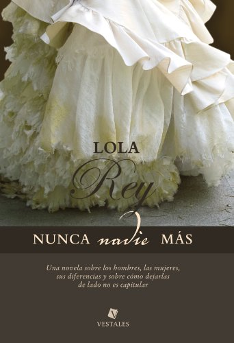 Nunca nadie más (Spanish Edition) by [Rey, Lola]