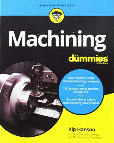 Machining For Dummies (For Dummies (Computer/Tech