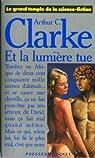 Et la lumiere tue par Clarke