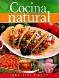Cocina Natural Natural Lifestyle Cooking Ernestine Finley