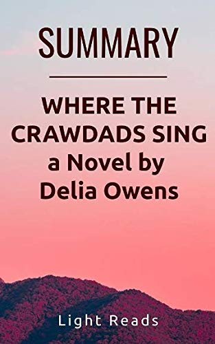Book cover from Summary: Where the Crawdads Sing a Novel by Delia Owens by Light Reads