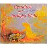 Gestalten mit farbiger Wolle (Werkbücher für Kinder, Eltern und Erzieher)