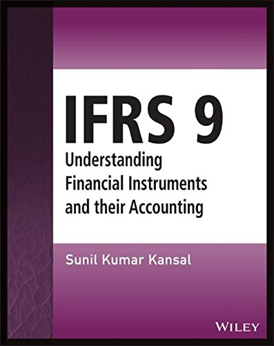 IFRS 9: Understanding Financial Instruments and their Accounting (Wiley Regulatory Reporting)