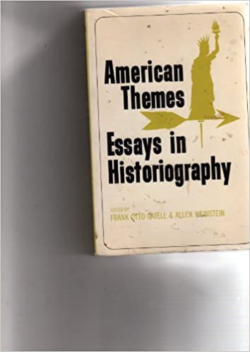 american themes essays in historiography frank otto and allen  american themes essays in historiography frank otto and allen weinstein eds gatell 9780196317236 com books