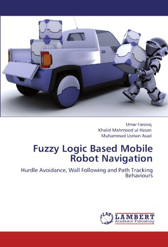 Fuzzy Logic Based Mobile Robot Navigation: Hurdle Avoidance, Wall Following and Path Tracking Behaviours