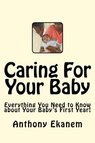 Download Caring For Your Baby: Everything You Need to Know about Your Baby's First Year! ePub fb2 book