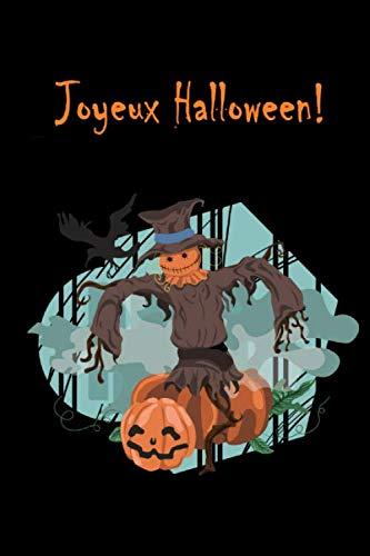 Joyeux Halloween!: carnet de notes, bloc-notes, agenda, livre de recettes, journal de voyage, farce ou friandise, bonbon ou bâton, des bonbons ou un ... friandise, vampire, fantôme (French Edition)