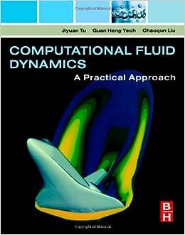Book Computational Fluid Dynamics: A Practical Approach