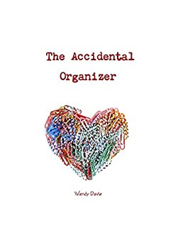 The Accidental Organizer by [Davie, Wendy]