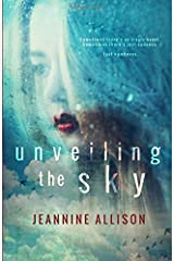 Unveiling The Sky (Volume 1) Paperback
