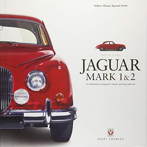 Jaguar Mark 1 & 2: A Celebration of Jaguar's classic sporting saloons (Great ()
