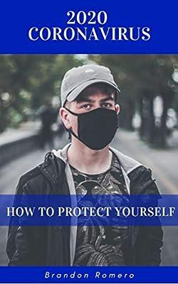 2020 Coronavirus: How to Protect Yourself