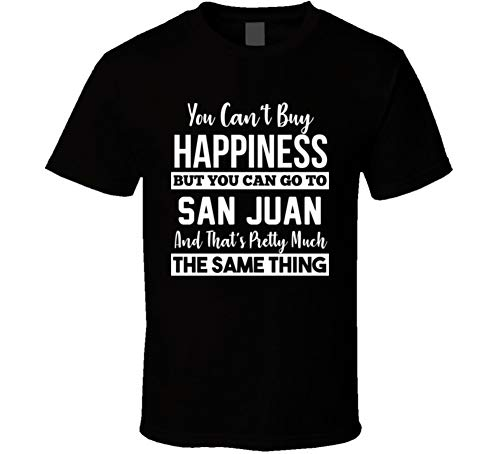 Can't Buy Happiness Can Go to San Juan Argentina International City T Shirt S Black