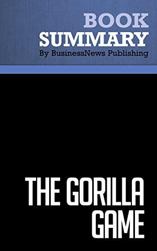 Download Summary : The Gorilla Game – Geoffrey Moore, Paul Johnson & Tom Kippola: An Investor's Guide to Picking Winners in High Technology Pdf