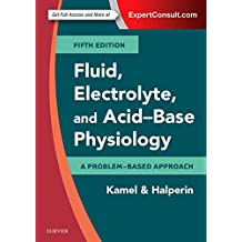 Fluid, Electrolyte and Acid-Base Physiology: A Problem-Based Approach