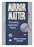 img - for Mirror Matter : Pioneering Antimatter Physics book / textbook / text book