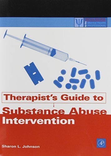 Therapist's Guide to Substance Abuse Intervention (Practical Resources for the Mental Health Professional) by Sharon L. Johnson (2003-05-12)