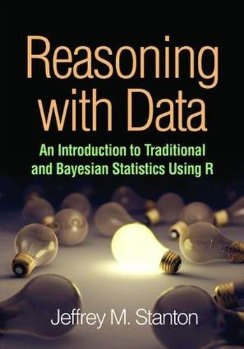 Reasoning with Data: An Introduction to Traditional and Bayesian Statistics Using R by The Guilford Press