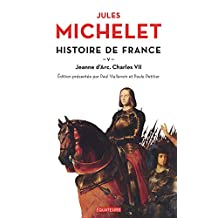 Histoire de France (Tome 5) - Jeanne d'Arc, Charles  VII (French Edition)