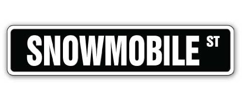 - SNOWMOBILE Street Sign snowmobiling sled skimobile snow mobile | Indoor/Outdoor | 18