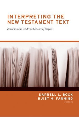 Interpreting the New Testament Text by Darrell L. Bock and Buist M. Fanning (2006-11-17)