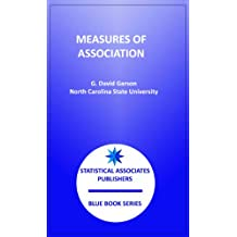 "Measures of Association (Statistical Associates ""Blue Book"" Series Book 8)"