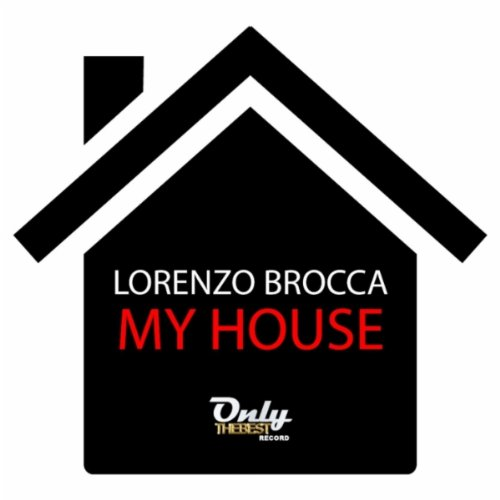 My house original mix by lorenzo brocca on amazon music for My house house music