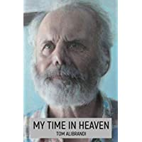 My Time in Heaven: One man's struggle for reconciliation