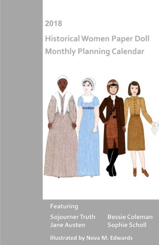2018 Historical Women Paper Doll Monthly Planning Calendar (Women Paper Dolls)